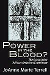 Power in the Blood? : The Cross in the African American Experience by JoAnne...