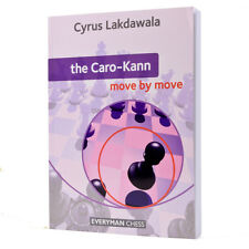 The Caro-Kann: Move by Move. By Cyrus Lakdawala. NEW CHESS BOOK