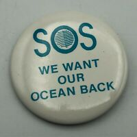 "Vintage SOS We Want Our Ocean Back 2-1/4"" Button Pinback Cause Awareness   R5"