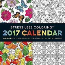 Nuevo, el estrés menos para colorear 2017 calendario de pared: 12 meses de páginas de colorear para un