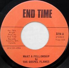 THE GOSPEL FLAMES 45 What a Fellowship END TIME Canadian DD174