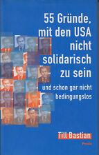 55 Gründe mit den USA nicht solidarisch zu sein und schon gar nicht bedingunglos