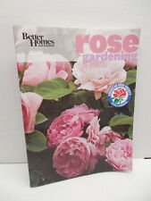 Rose Gardening American Society Better Homes And Gardens Pruning Planting Blooms