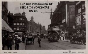107 OLD VINTAGE POSTCARDS & PHOTO'S OF LEEDS IN YORKSHIRE ON CD