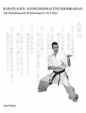 Karate Kata - Kyokushinkai Und Seidokaikan (Paperback or Softback)