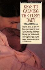 Keys to Calming the Fussy Baby (Paperback or Softback)