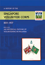 HISTORY OF THE SINGAPORE VOLUNTEERS CORPS 1854-1937