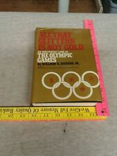 All That Glitters Is Not Gold : The Olympic Game by Johnson, William