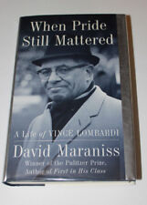 When Pride Still Mattered : A Life of Vince Lombardi by David Maraniss- Signed