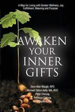 Awaken Your Inner Gifts : A Map for Living with Greater Wellness, Joy,...