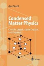 Condensed Matter Physics: Crystals, Liquids, Liquid Crystals, & Polymers 180108