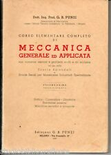 Punzi G.;  MECCANICA GENERALE ED APPLICATA con esercizi, vol.I ; Punzi Ed. 1959