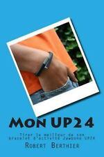 Les Guides 360 Degrés: Mon UP24 : Tirer le Meilleur de Son Bracelet...