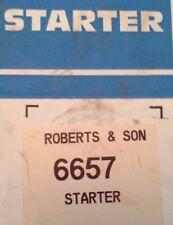 Starter # 6657 RE-MANUFACTURED By Robert's & Son