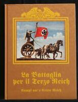 LA BATTAGLIA PER IL TERZO REICH. AA.VV. Truppfuhrer delle SA Leopold.