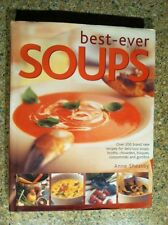 200 Recipes Of Best-Ever Soups by Anne Sheasby 2006, Hardcover,DJ
