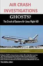 Air Crash Investigations Ghosts? the Crash of Eastern Air Lines Flight 401 by...