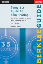 Complete Guide to Film Scoring 2nd Edition The Art and Business of 050449607