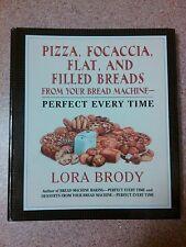 1995 cookbook Pizza Focaccia flat & filled breads for bread machine Lora Brody