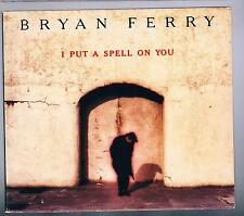 BRYAN FERRY I PUT A SPELL ON YOU CDs MAXI SINGLE SINGOLO