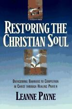 Restoring the Christian Soul: Overcoming Barriers to Completion in Christ throu