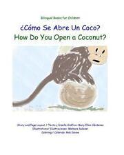 Como Se Abre un Coco? : How Do You Open a Coconut? by Barbara Salazar and...