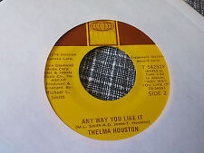 Thelma Houston 45 Any Way You Like It/I Can't Go On Living without Your Love