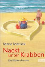 Marie Matisek - Nackt unter Krabben - Liebesromane - Ein Küsten-Roman - TB 2011