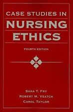 Case Studies in Nursing Ethics by Carol R. Taylor, Robert M. Veatch and Sara...