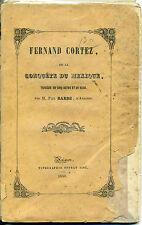 Fernand Cortez ou la conquête du Mexique - Tragédie - Paul Barbe - 1850