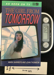 The Girl from Tomorrow - PB 1st Ed by Mark Shirref and John Thomson