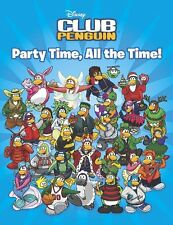 Party Time, All the Time! (Disney Club Penguin)