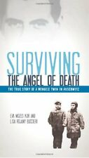 Surviving the Angel of Death: The True Story of a Mengele Twin in Auschwitz New