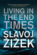 Living in the End Times by Slavoj Zizek (Paperback, 2011)