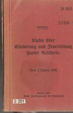 D 201 Geheim! Studie über Gliederung und Feuerleitung starker Artillerie. 1939