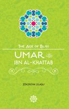 Umar ibn al-Khattab (The Age of Bliss Series)