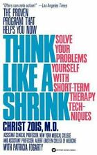 Think Like a Shrink: Solve Your Problems Yourself with Short-Term Therapy Techni