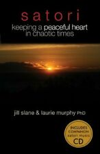 New listing  SATORI - KEEPING A PEACEFUL HEART IN CHAOTIC TIMES By Jill Slane **Excellent**