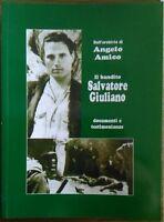 Il bandito Salvatore Giuliano - Salvatore Amico