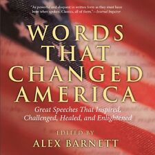 Words That Changed America: Great Speeches That In