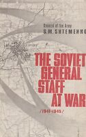 The Soviet General Staff at War: 1941-1945 by S.M. Shtemenko (1975 Soviet Copy)