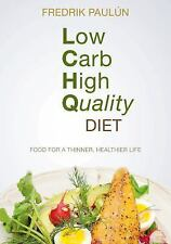 Low Carb High Quality Diet: Food for a Thinner, Healthier Life Pauln, Fredrik Ve