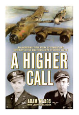 A Higher Call: An Incredible True Story of Combat and Chivalry in the War-