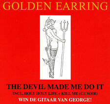 GOLDEN EARRING - MAXI-CD - THE DEVIL MADE ME DO IT / HOLY HOLY LIFE / KILL ME CE