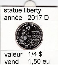 e1 )pieces de 1/4 dollar de statue liberty 2017  D