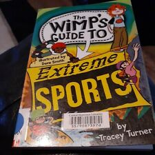 The Wimps Guide To Extreme Sports Tracey Turner Paperback 2013 ex. library book