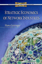 Strategic Economics of Network Industries (Business Economics in a Rapidly-Chang