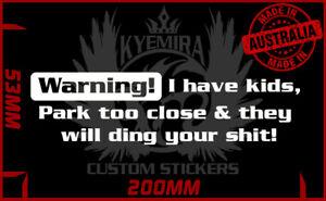 Warning Kids Park too close Ding your Sht vinyl Sticker 200mm Wide Funny sticker