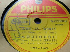 MOULOUDJI- Time is money- PHILIPS 72.058 - 78 rpm