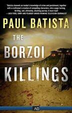 The Borzoi Killings by Paul Batista